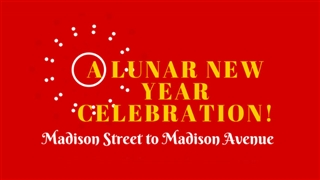 Celebrate Lunar New Year poster, ''Madison Street to Madison Avenue''