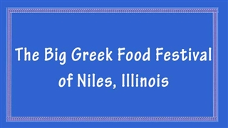 The Big Greek Food Festival of Niles