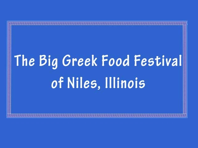 The Big Greek Food Festival of Niles - [Event name text]